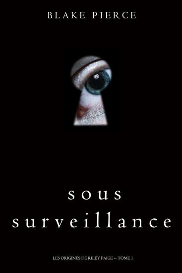 Sous Surveillance (Les Origines de Riley Paige -- Tome 1) - cover