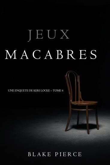 Jeux Macabres (Une Enquête de Keri Locke – Tome 4) - cover