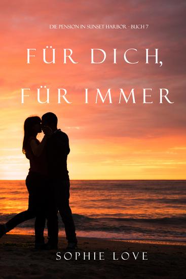 Für Dich Für Immer (Die Pension in Sunset Harbor—Buch 7) - cover