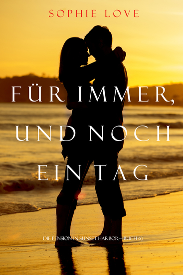Für Immer und Noch Ein Tag (Die Pension In Sunset Habor – Buch 6) - cover