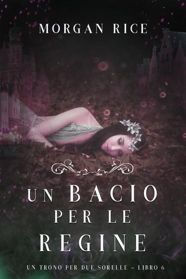 Un Bacio per le Regine (Un Trono per due Sorelle—Libro Sei) - cover