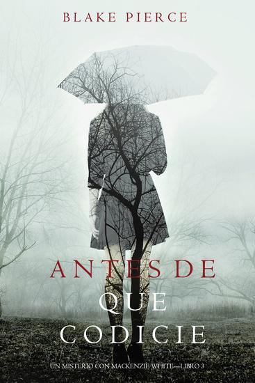 Antes de que Codicie (Un Misterio con Mackenzie White—Libro 3) - cover