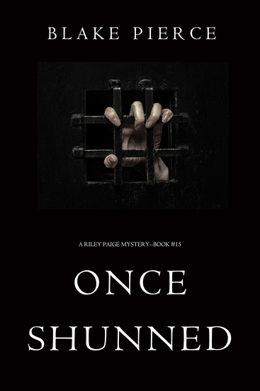 Once Shunned (A Riley Paige Mystery—Book 15) - cover