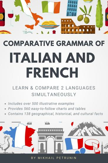 Comparative Grammar of Italian and French (Learn & Compare 2 Languages Simultaneously) - cover