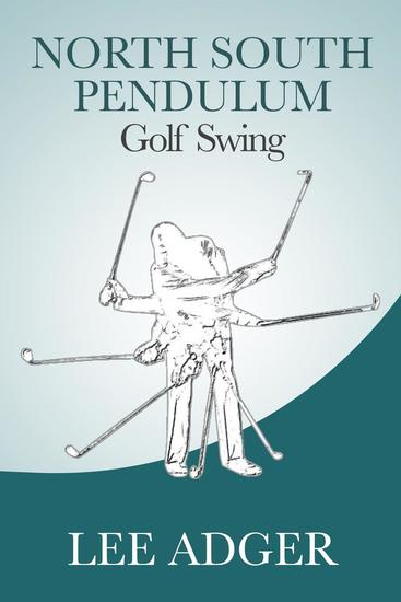 North-South Pendulum Golf Swing - cover