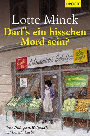 Darf`s ein bisschen Mord sein? - Eine Ruhrpott-Krimödie mit Loretta Luchs - cover