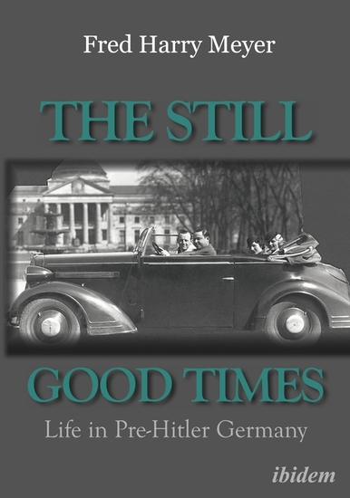 The Still Good Times - Life in Pre-Hitler Germany - cover