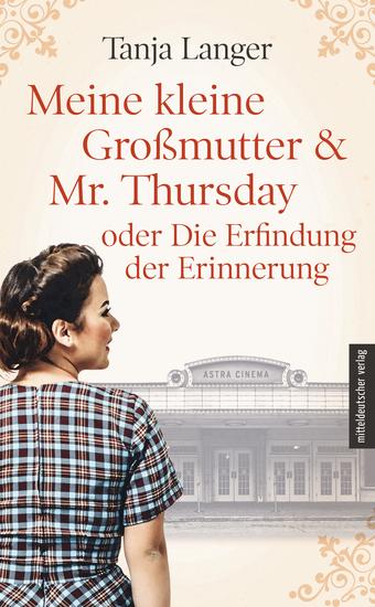 Meine kleine Großmutter & Mr Thursday oder Die Erfindung der Erinnerung - cover