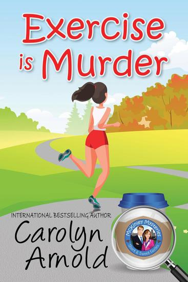 Exercise is Murder - McKinley Mysteries: Short & Sweet Cozies #12 - cover