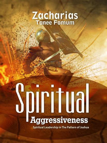 Spiritual Aggressiveness (Spiritual Leadership in The Pattern of Joshua) - Spiritual Leadership #2 - cover