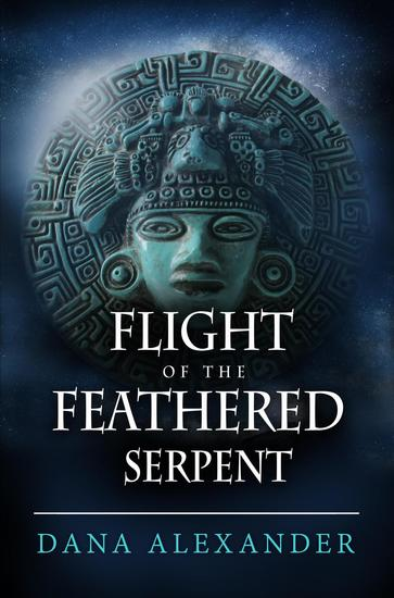 Flight Of The Feathered Serpent - The Three Keys #3 - cover