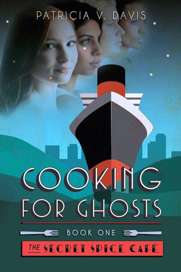 Cooking for Ghosts - Secret Spice Cafe Trilogy #1 - cover