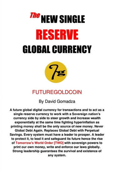 The New Single Reserve Global Currency - FutureGoldCoin - cover