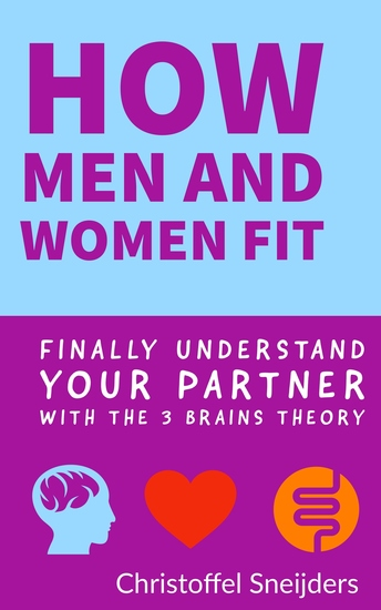 How Men and Women Fit - Finally Understand Your Partner with the 3 Brains Theory - cover