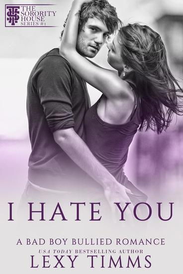 I Hate You - A Bad Boy Bullied Romance #1 - cover