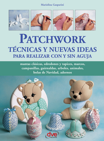 Patchwork técnicas y nuevas ideas para realizar con y sin aguja - cover