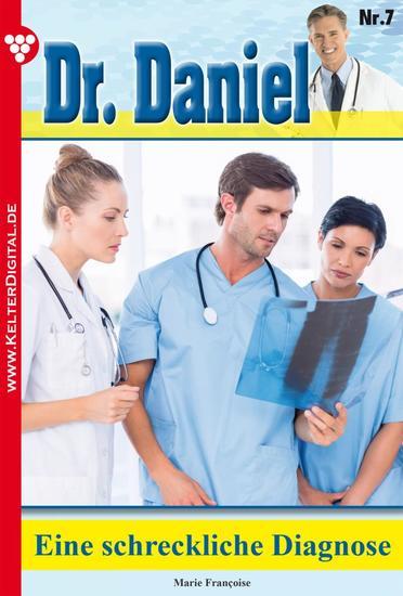 Dr Daniel Classic 7 – Arztroman - Eine erschreckende Diagnose - cover