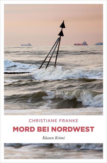 Mord bei Nordwest - Küsten Krimi - cover