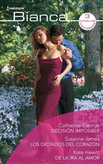 Los dictados del corazón - Decisión imposible - De la ira al amor - cover