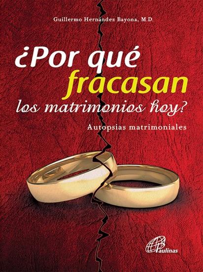 ¿Por qué fracasan los matrimonios hoy? - Autopsias matrimoniales - cover