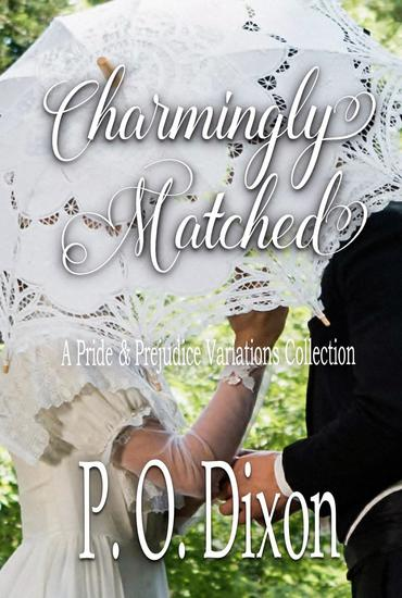 Charmingly Matched: A Pride and Prejudice Variations Collection - cover