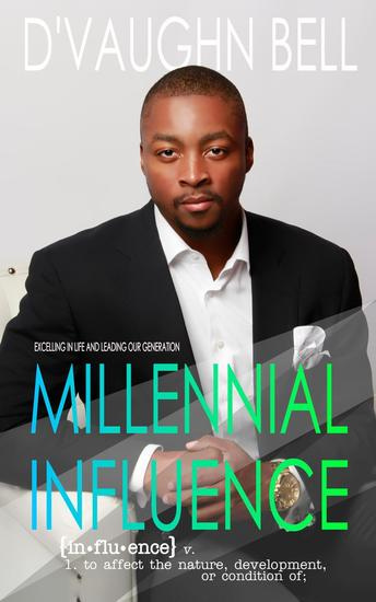 Millennial Influence: Excelling in Life and Leading Our Generation - cover
