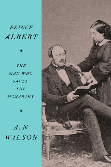 Prince Albert - The Man Who Saved the Monarchy - cover