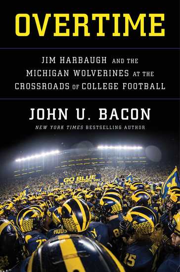 Overtime - Jim Harbaugh and the Michigan Wolverines at the Crossroads of College Football - cover