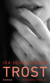 Trost von Ida Hegazi Høyer online lesen