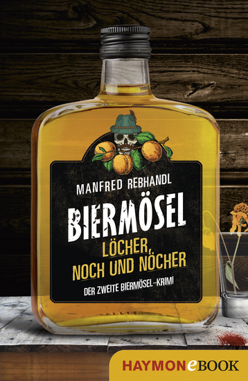 Löcher noch und nöcher - Der zweite Biermösel-Krimi - cover