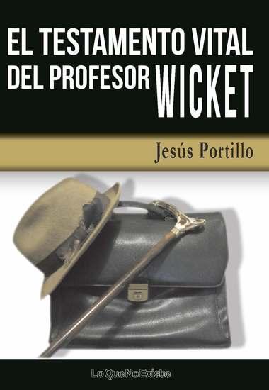 El testamento vital del profesor Wicket - cover