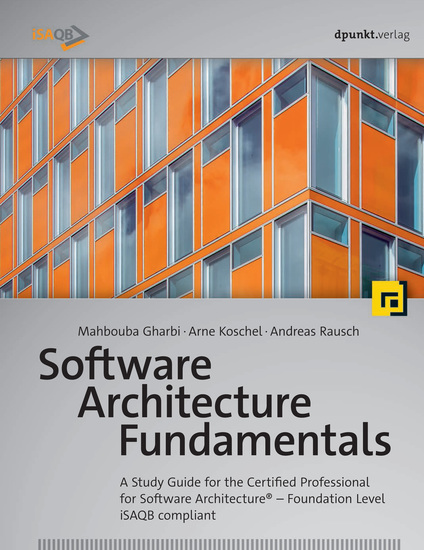 Software Architecture Fundamentals - A Study Guide for the Certified Professional for Software Architecture® – Foundation Level – iSAQB compliant - cover