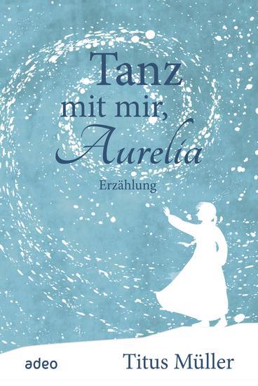 Tanz mit mir Aurelia - Erzählung - cover