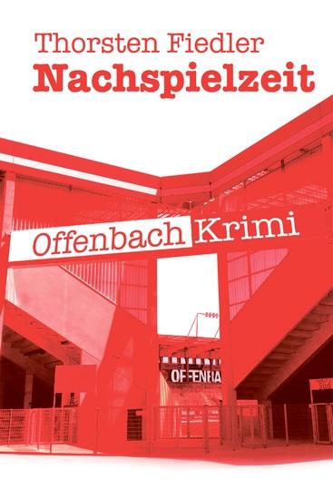 Nachspielzeit - Offenbach-Krimi - cover