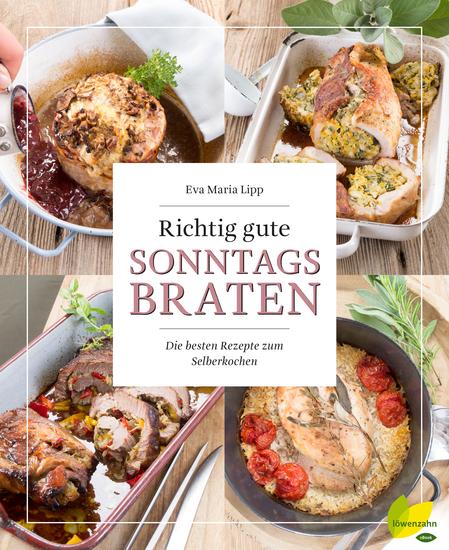 Richtig gute Sonntagsbraten - Die besten Rezepte zum Selberkochen - cover