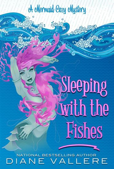 Sleeping With The Fishes - Mermaid Cozy Mysteries #3 - cover