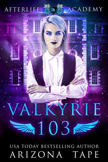 Valkyrie 103 - The Afterlife Academy: Valkyrie #3 - cover