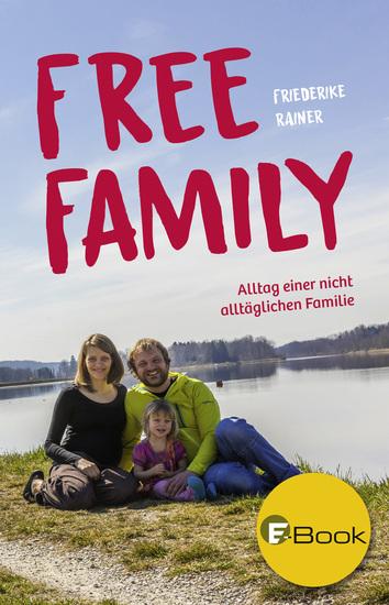 Free Family - Alltag einer nicht alltäglichen Familie - cover