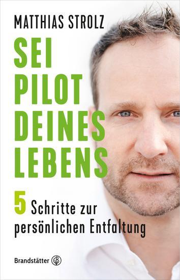 Sei Pilot deines Lebens - In 5 Schritten zur persönlichen Entfaltung - cover