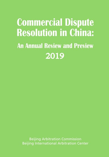 Commercial Dispute Resolution in China - An Annual Review and Preview 2019 - cover