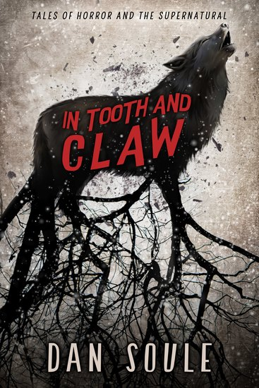 In Tooth and Claw - Tales of Horror and The Supernatural - cover