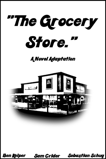 """""""The Grocery Store"""" - A Novel Adaptation - cover"""