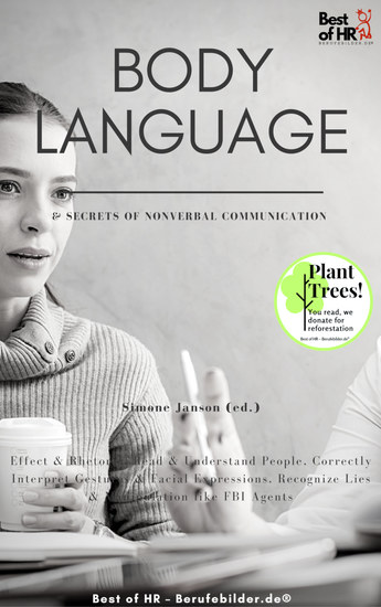 Body Language & Secrets of Nonverbal Communication - Effect & Rhetoric Read & Understand People Correctly Interpret Gestures & Facial Expressions Recognize Lies & Manipulation like FBI Agents - cover