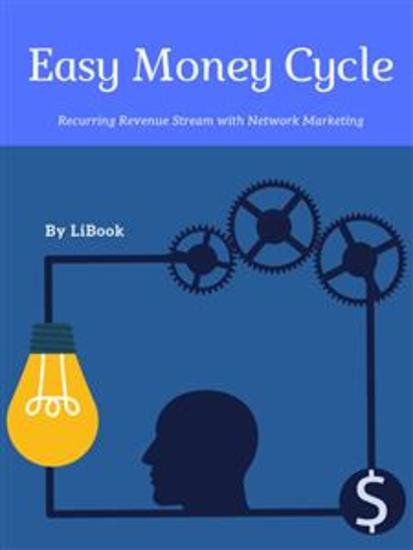 Easy Money Cycle - Recurring Revenue Stream with Network Marketing - cover