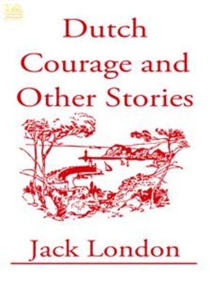 Dutch Courage and Other Stories - cover