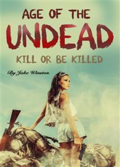 Age of the Undead - Kill or Be Killed - cover