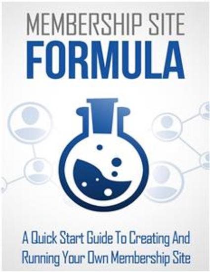 Membership Site Formula - A Quick Start Guide To Creating And Running Your Own Membership Site - cover