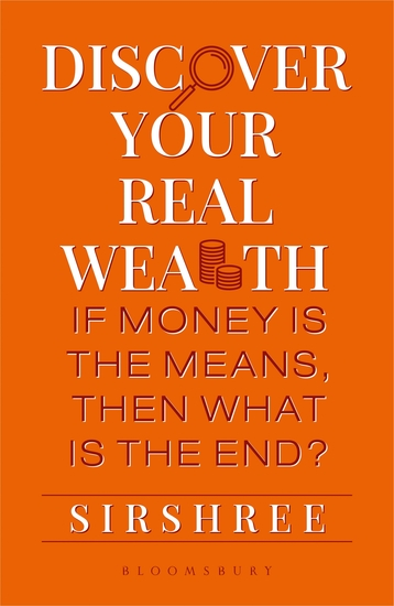 Discover Your Real Wealth - If Money Is the MeansThen What Is the End? - cover