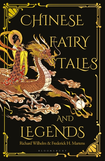 Chinese Fairy Tales and Legends - A Gift Edition of 73 Enchanting Chinese Folk Stories and Fairy Tales - cover