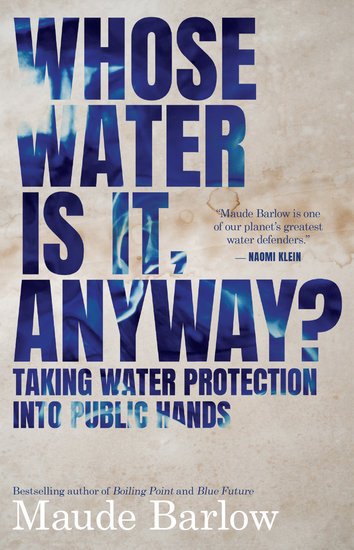 Whose Water Is It Anyway? - Taking Water Protection into Public Hands - cover